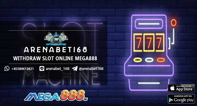 Withdraw Slot Online Mega888